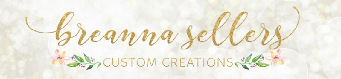 Breanna Sellers Custom Creations Profile Banner