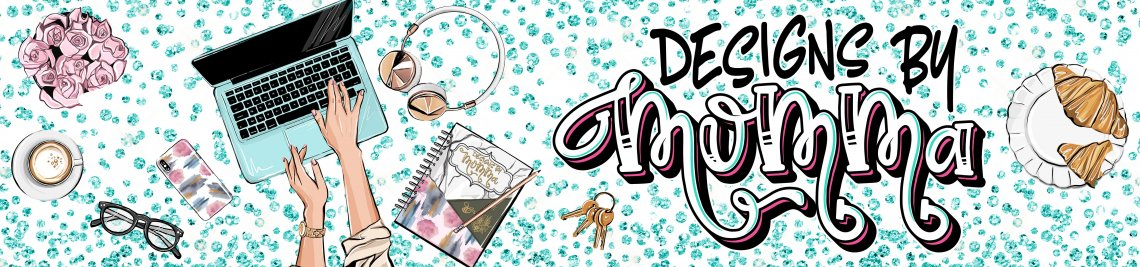 Designs by Momma Profile Banner