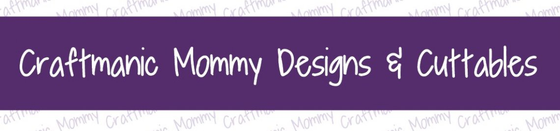 Craftmanic Mommy Profile Banner