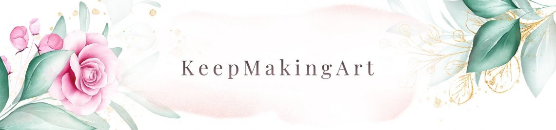 KeepMakingArt Profile Banner