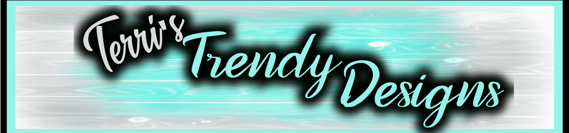 Terri's Trendy Designs Profile Banner