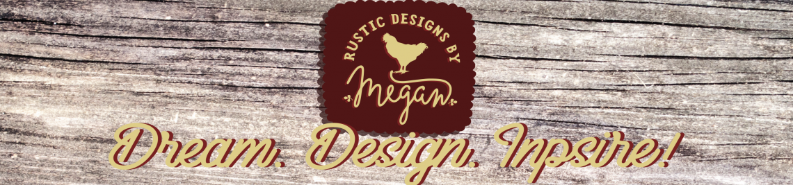 Rustic Designs By Megan Profile Banner
