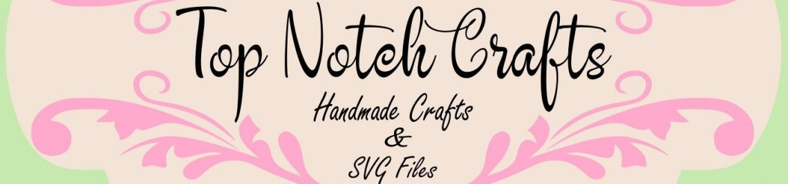 Top Notch Crafts Profile Banner