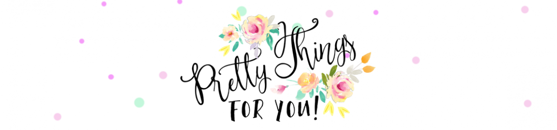 Pretty Things For You  Profile Banner