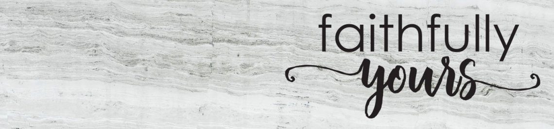 Faithfully Yours Profile Banner