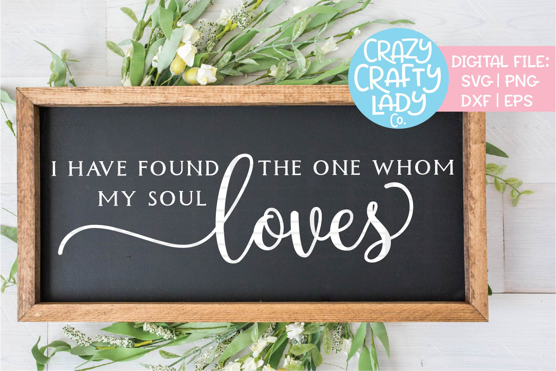 I Have Found the One My Soul Loves SVG DXF EPS PNG Cut File example image 1