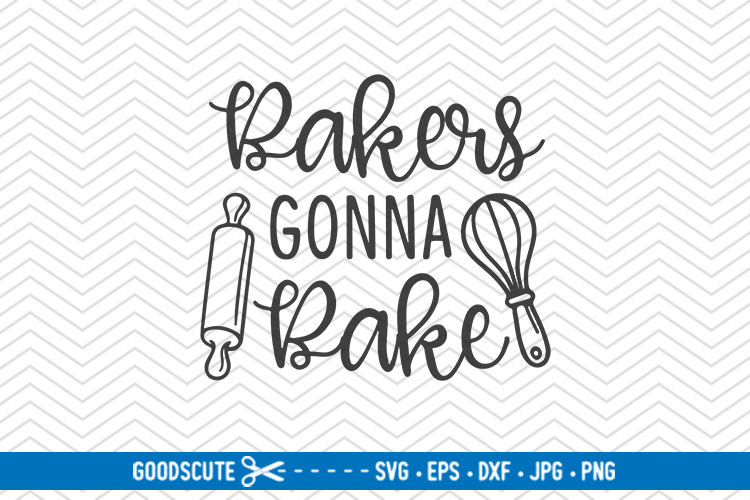 Bakers Gonna Bake - SVG DXF JPG PNG EPS example image 1