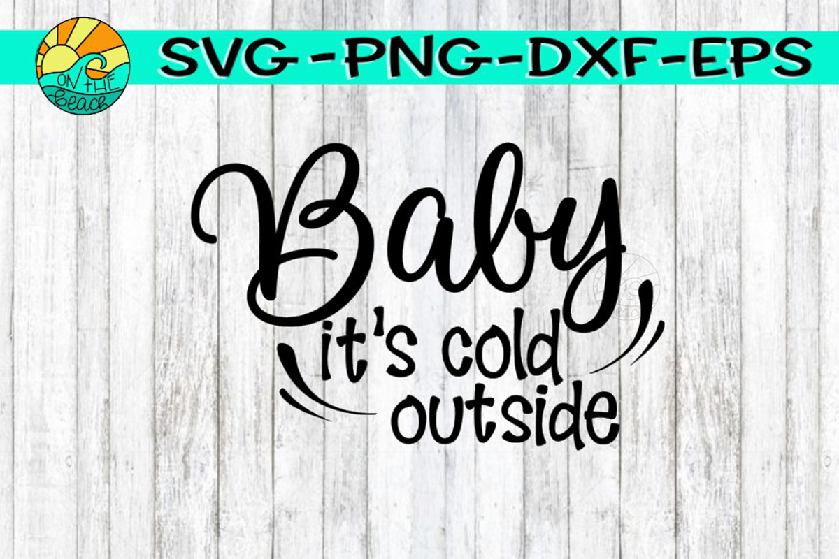 Baby It's Cold Outside - SVG PNG EPS DXF example image 1