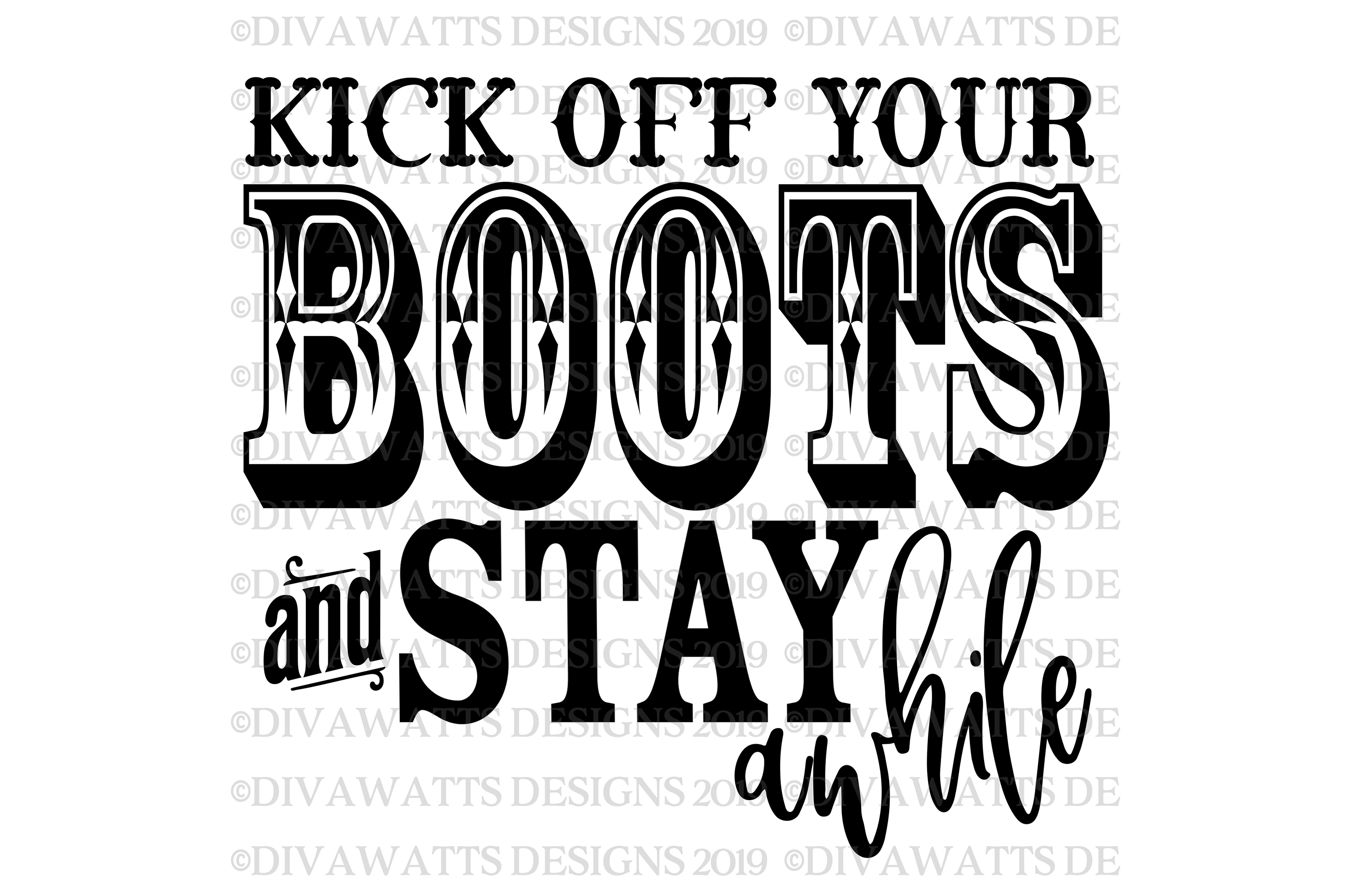 Kick Off Your Boots And Stay Awhile - Rustic Farmhouse SVG example image 4