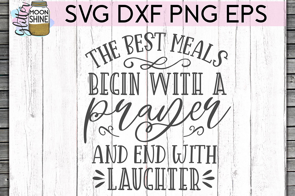 The Best Meals Begin With Prayer SVG DXF PNG EPS Cut Files example image 1