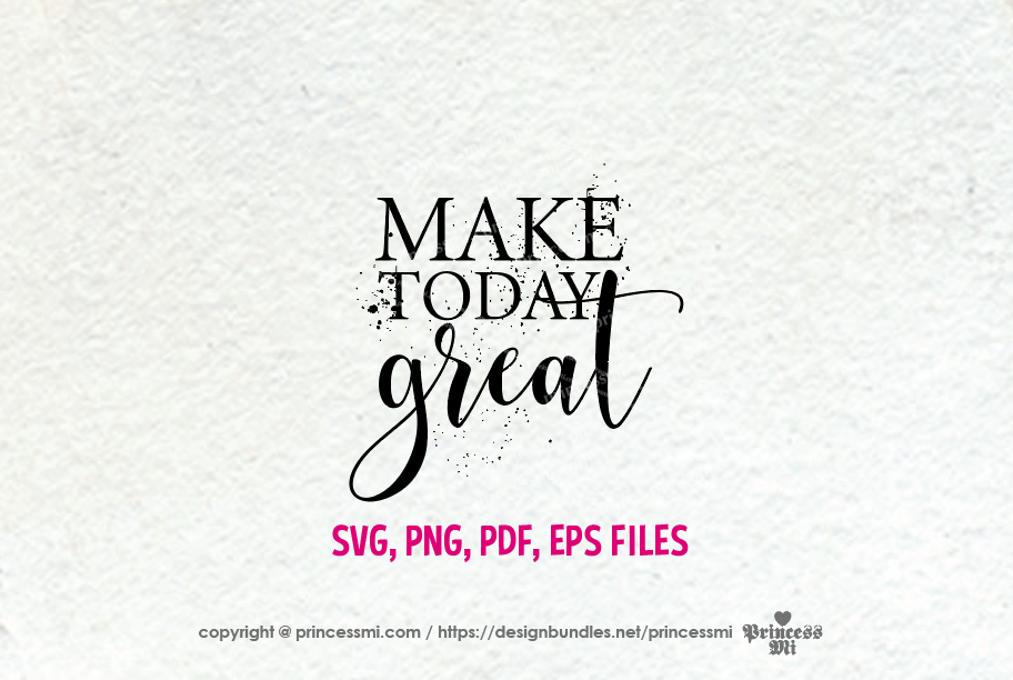 Make today great / svg, eps, png file example image 2