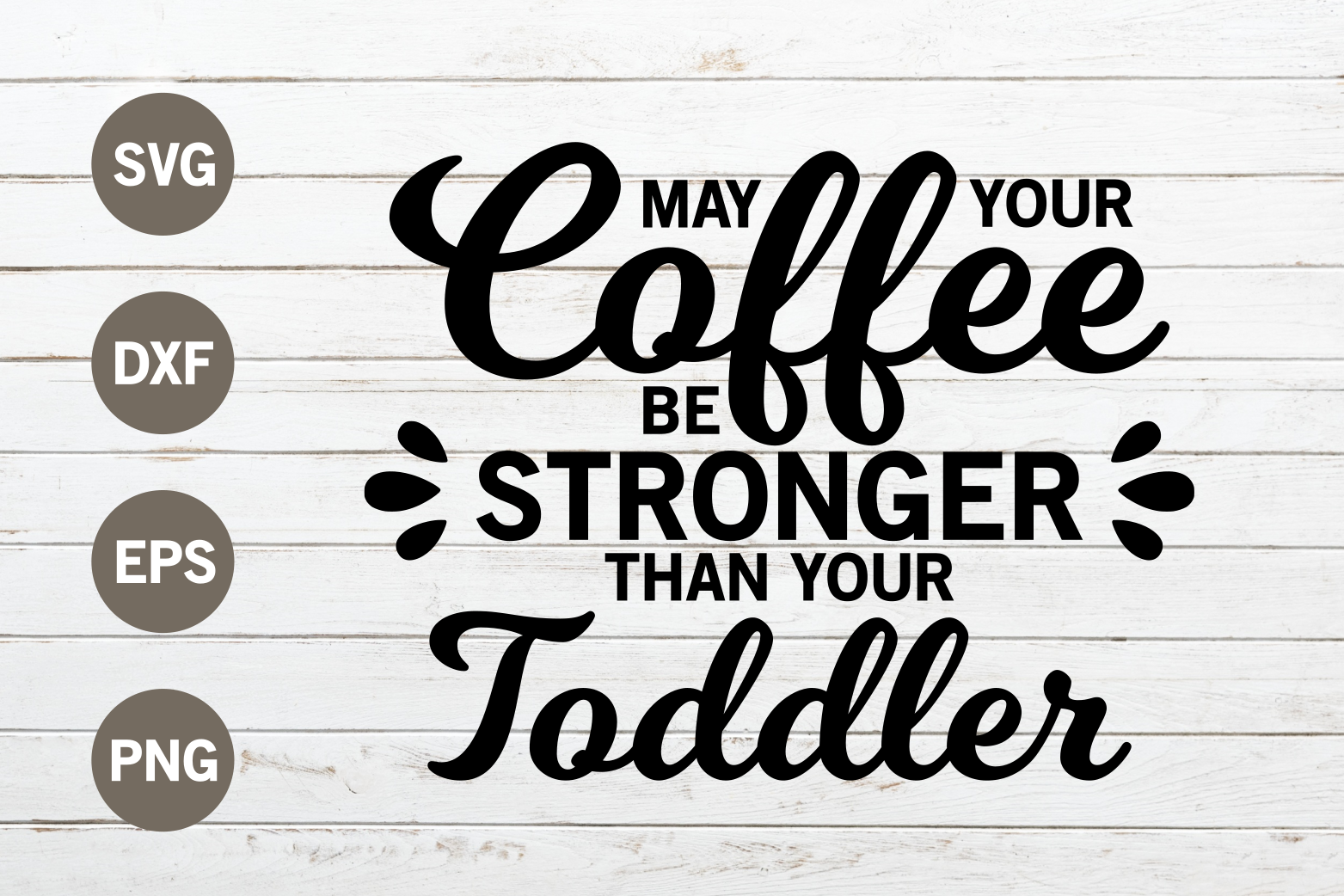 May coffee be stronger SVG example image 1