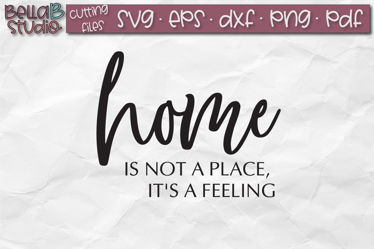 Home is Not a Place It's a Feeling SVG File, Home Sign SVG example image 2