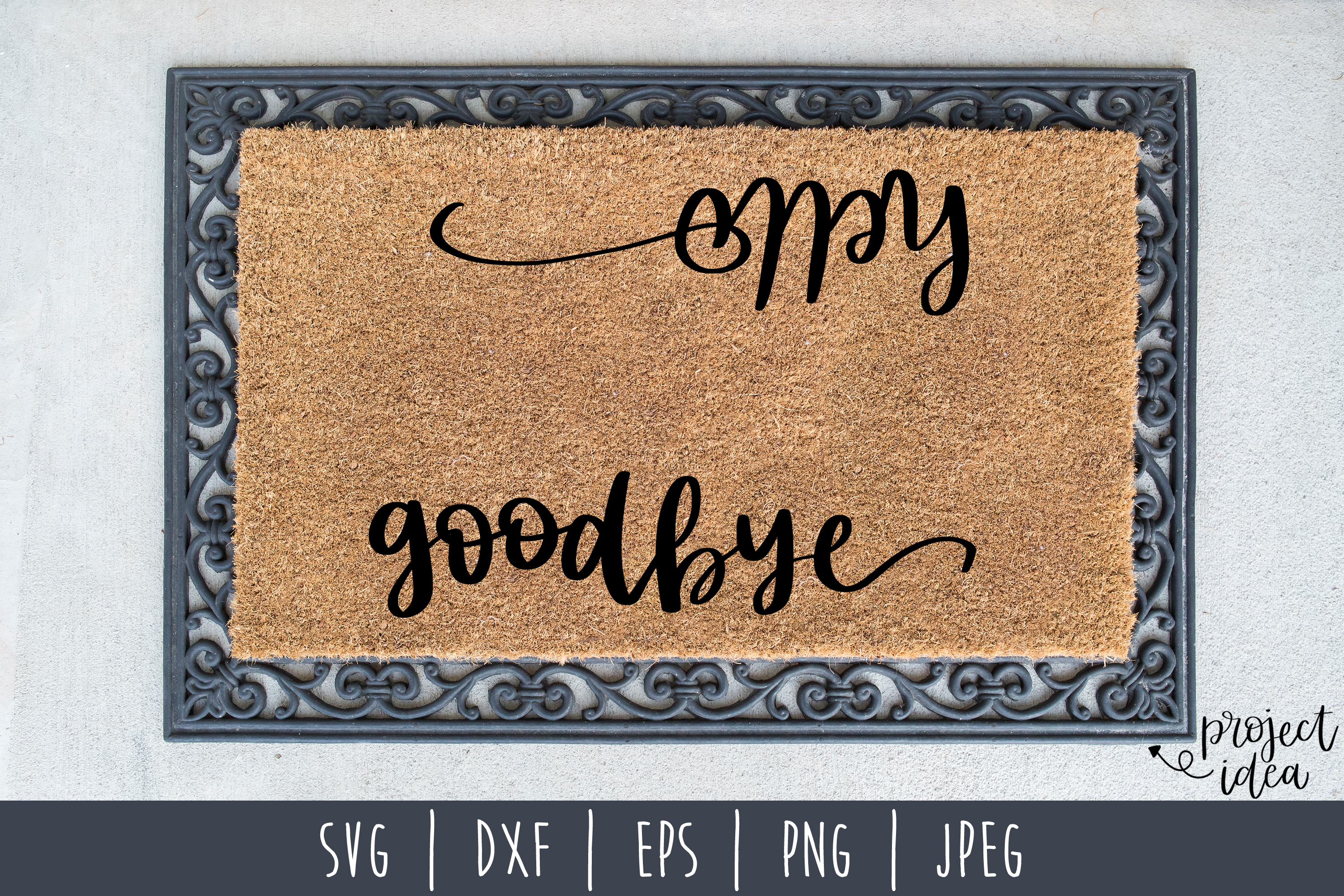 Hello Goodbye Doormat SVG, DXF, EPS, PNG JPEG example image 1