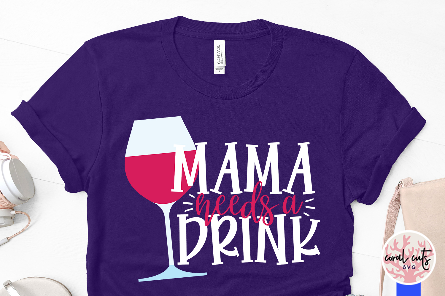 Mama needs a drink - Mother SVG EPS DXF PNG Cutting File example image 3