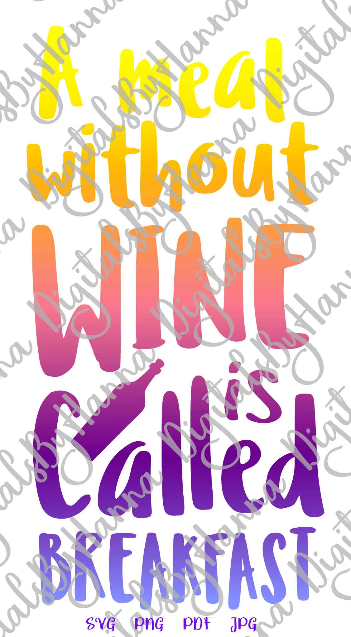 A Meal Without Wine is Called Breakfast Print & Cut PNG SVG example image 2