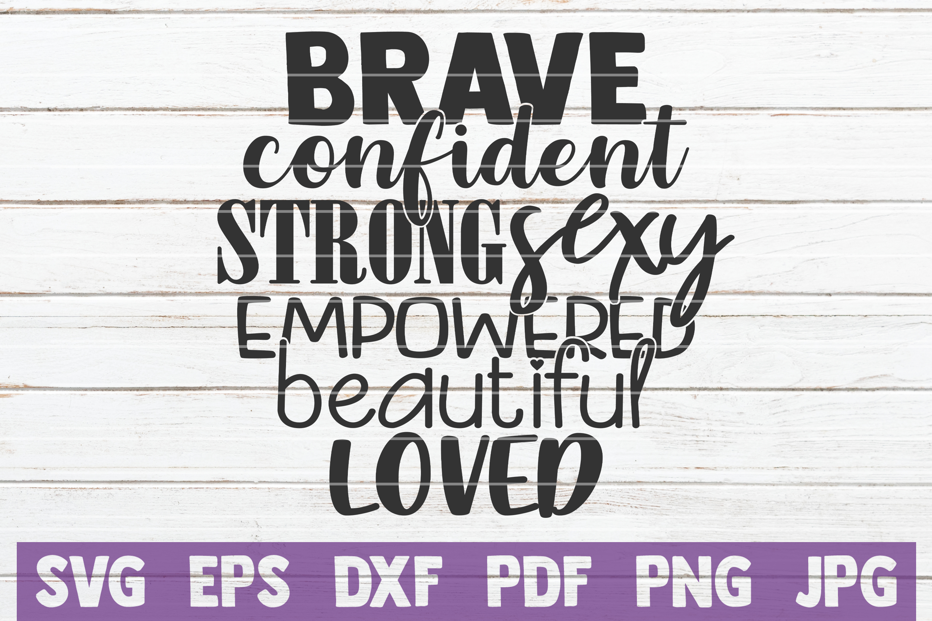 Brave Confident Strong Sexy Empowered Beautiful Loved example image 1