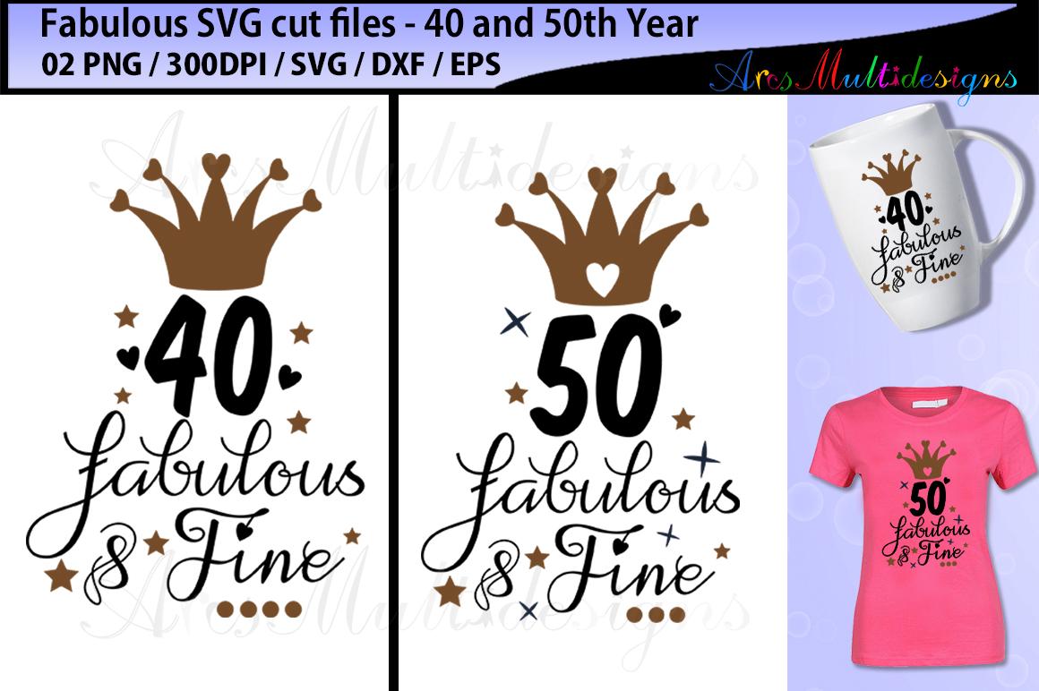 fabulous 40 SVG cut file / fabulous 50 SVG cut file example image 1