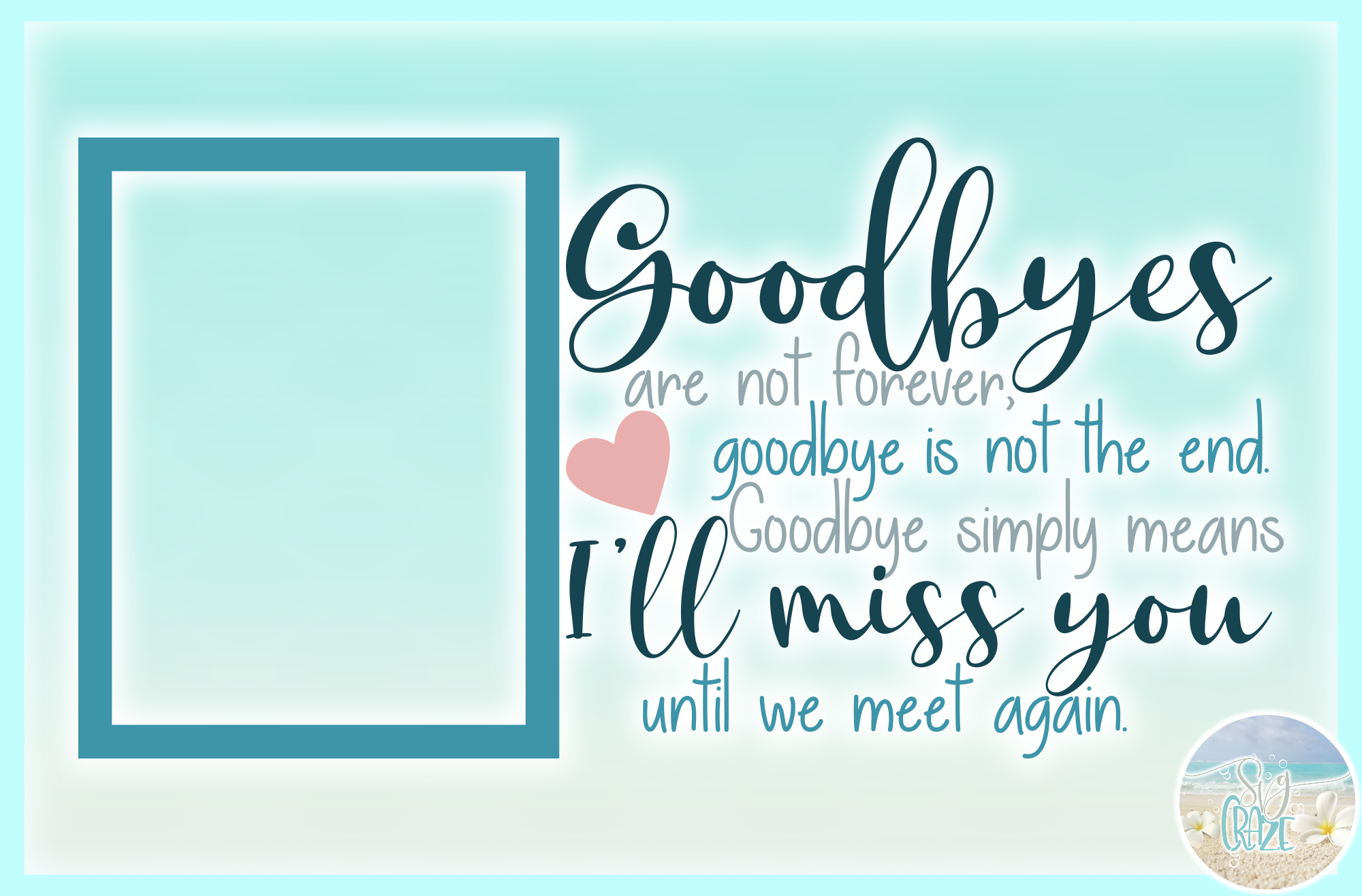 Goodbyes Are Not Forever I'll Miss You Until We Meet Again example image 3