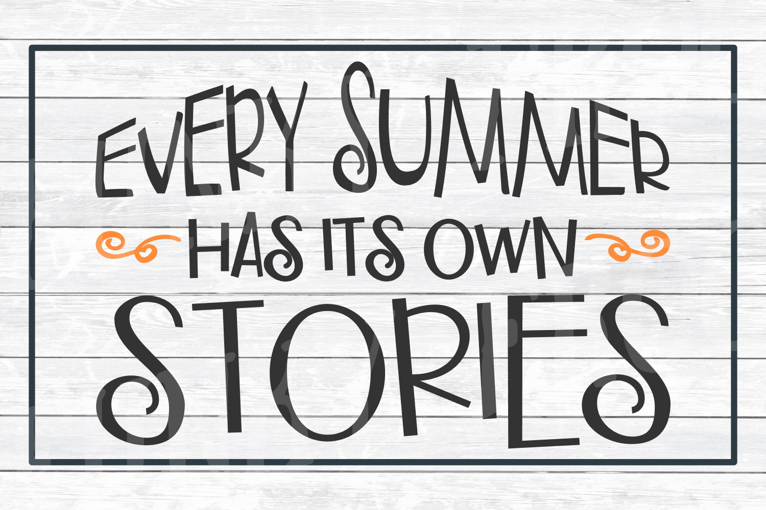 Every Summer Has Its Own Stories, SVG Cut File for Crafters example image 3
