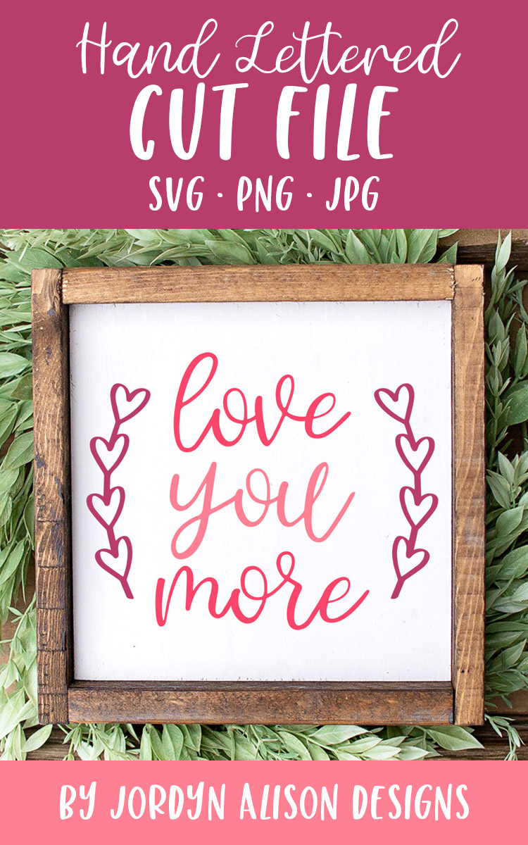 Love You More, Heart Frame Valentine's SVG Cut File example image 2