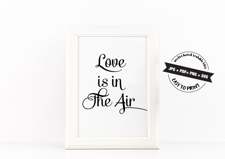 Love is in the Air Quote Printable Poster Romantic Quote in Blue watercolor + SVG files example image 2