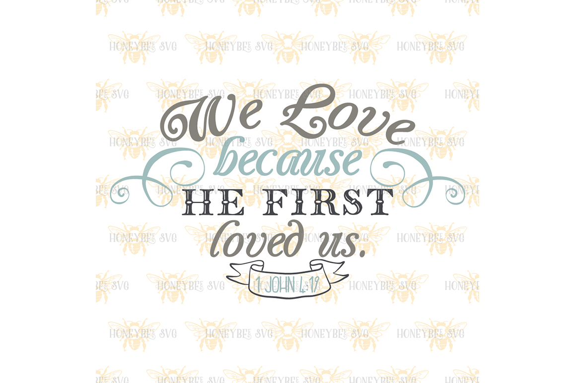 We Love Because He Loved Us First example image 2