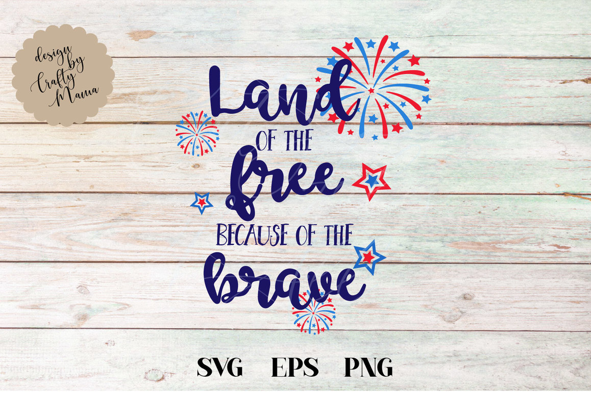 Land Of The Free Because Of The Brave SVG, 4th Of July SVG example image 2