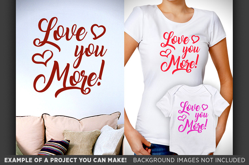 Love You More Sign SVG File - Valentine Day SVG - 1501 example image 3