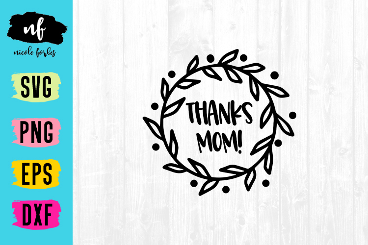 Thanks Mom SVG Cut File example image 1