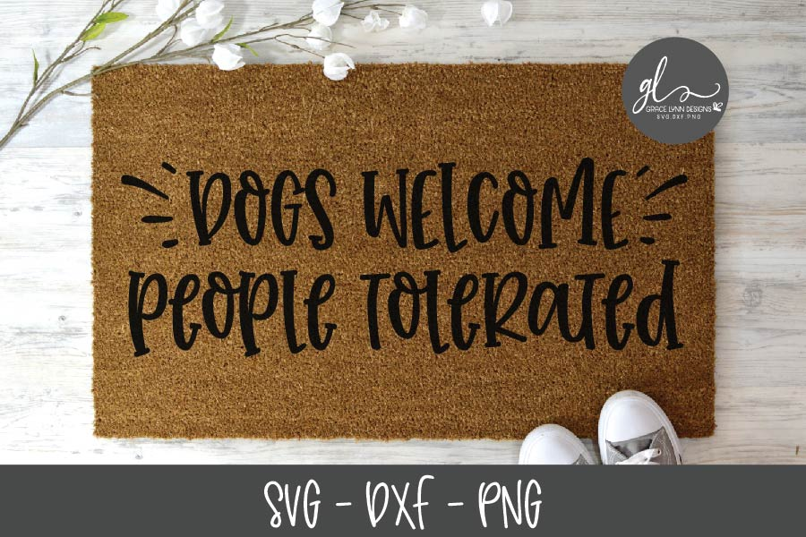 Dogs Welcome People Tolerated - SVG Cut File example image 1