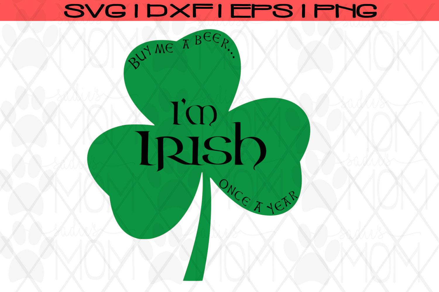 I'm Irish Once A Year| Funny St Patrick's Day SVG Cut File example image 2