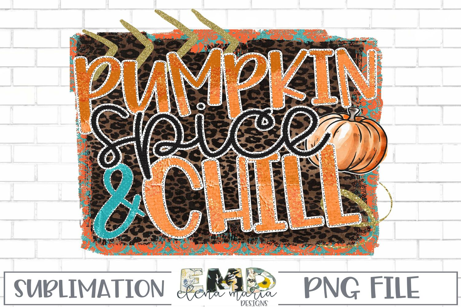 Pumpkin Spice And Chill Sublimation Transfer example image 2