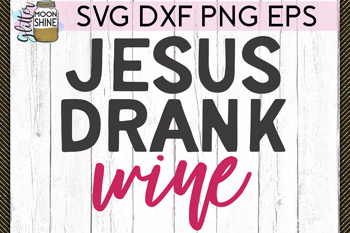 Jesus Drank Wine SVG DXF PNG EPS Cutting Files example image 1