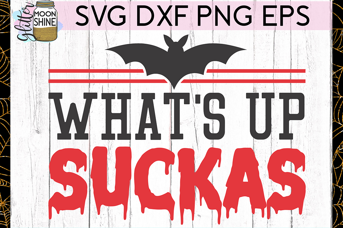 What's Up Suckas SVG DXF PNG EPS Cutting Files example image 1