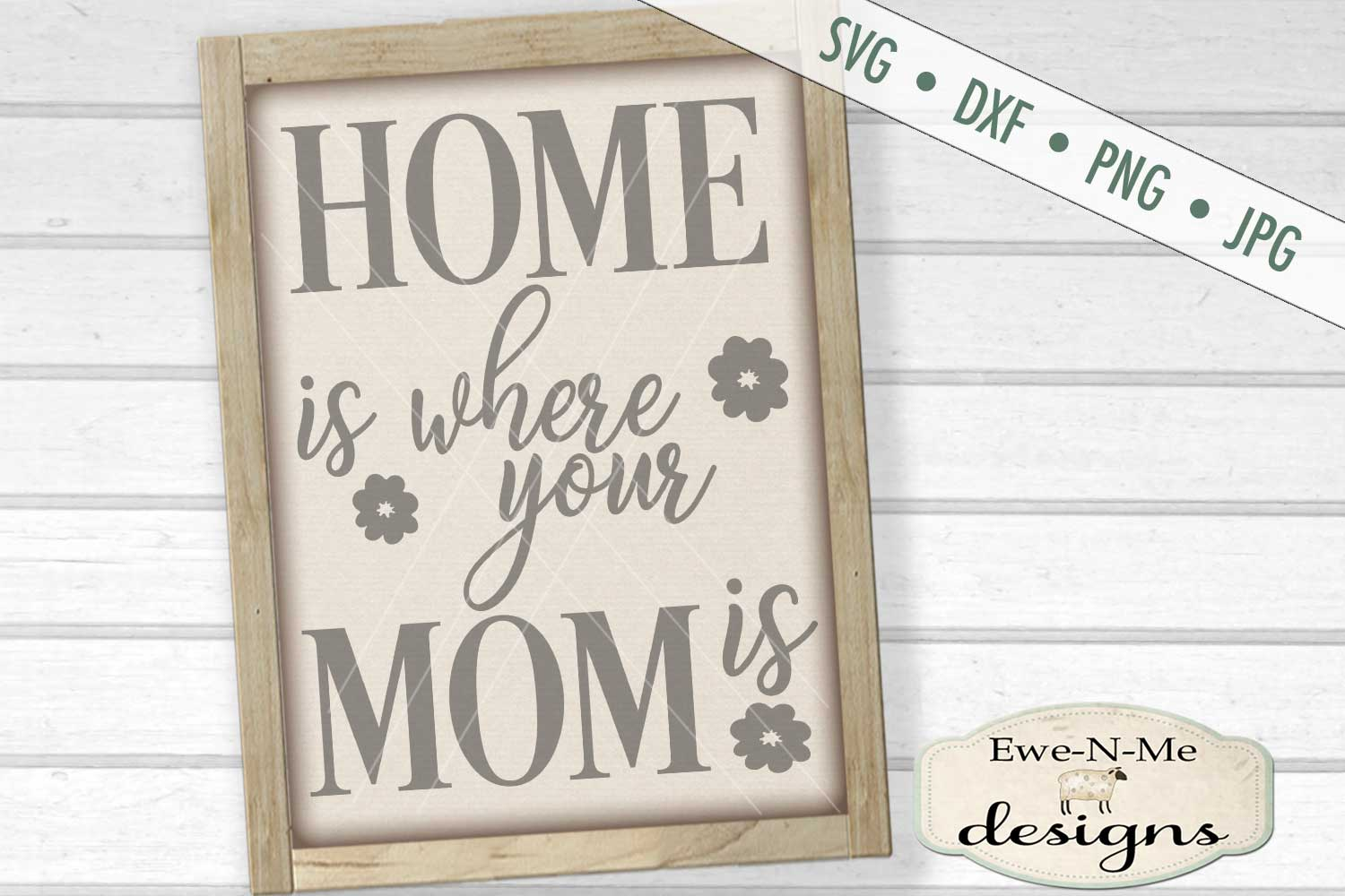 Home Is Where Your Mom Is Mother's Day SVG DXF Cut File example image 1