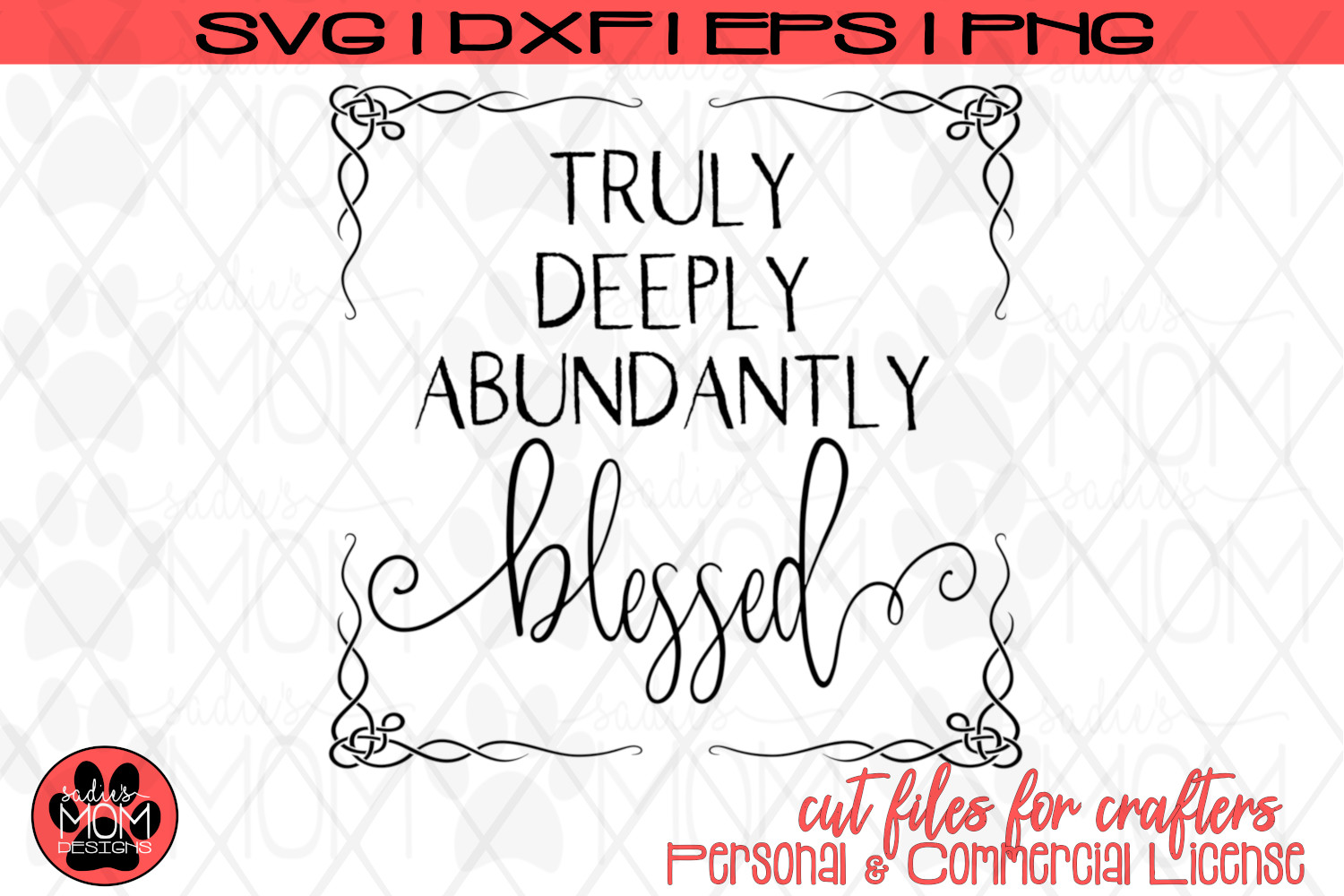 Truly Deeply Abundantly Blessed   Spiritual SVG Cut File example image 2