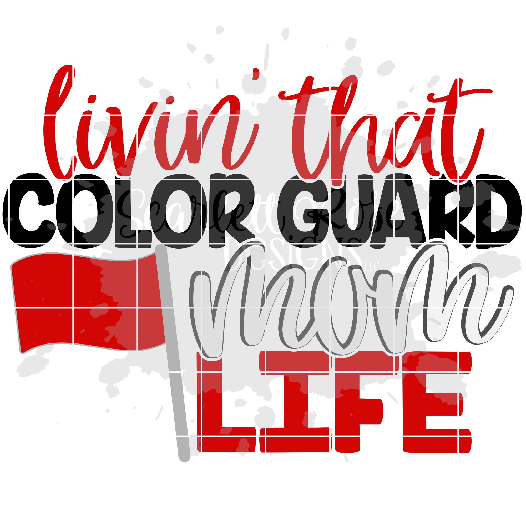 Livin' That Color Guard Mom Life SVG example image 2