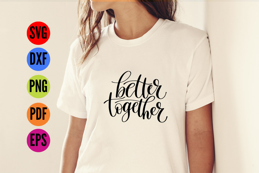 Better Together  SVG Cutting File  example image 2