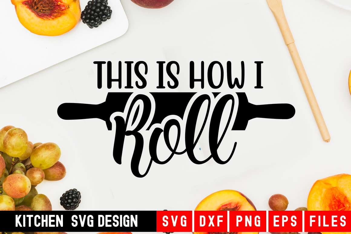 This is how I Roll Svg|kitchen svg|kitchen towel svg example image 1