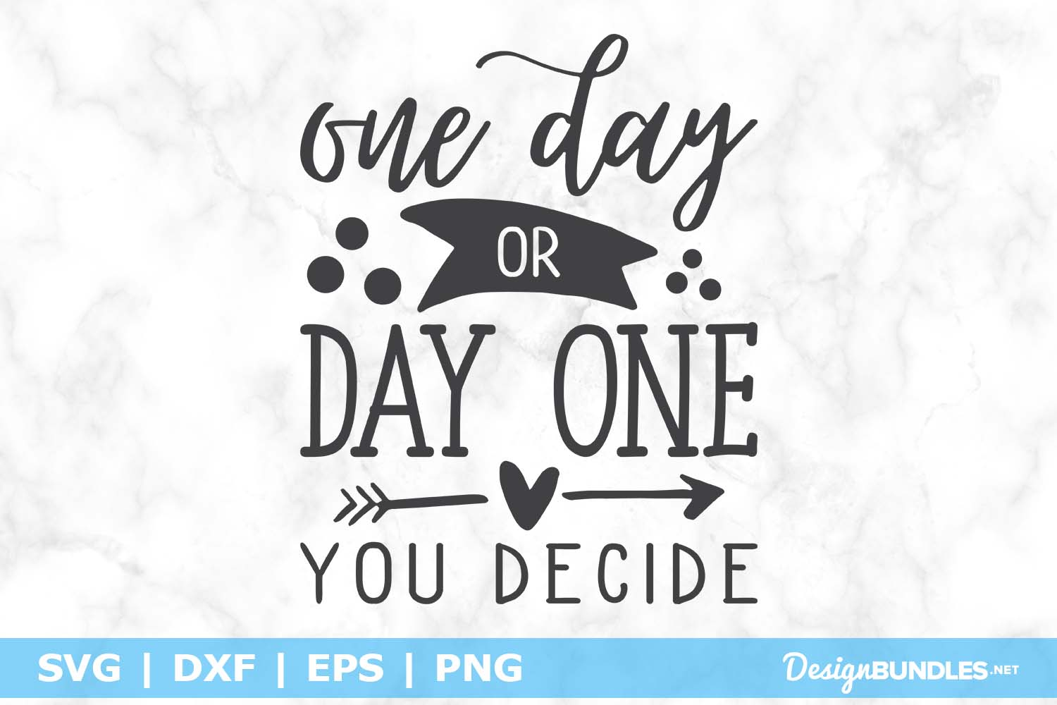 One Day Or Day One You Decide SVG File example image 1