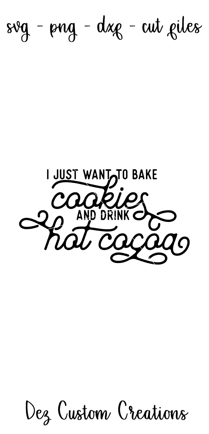 I Just Want to Bake Cookies and Drink Hot Cocoa - SVG example image 3