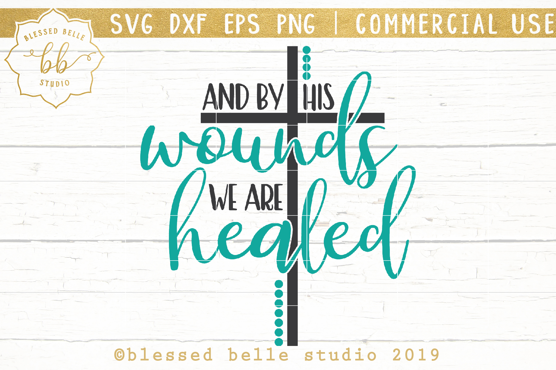 By His wounds we are healed / Easter SVG / SVG DXF EPS PNG example image 1