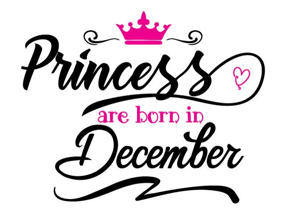 Princess are born in December  Svg,Dxf,Png,Jpg,Eps vector file example image 1