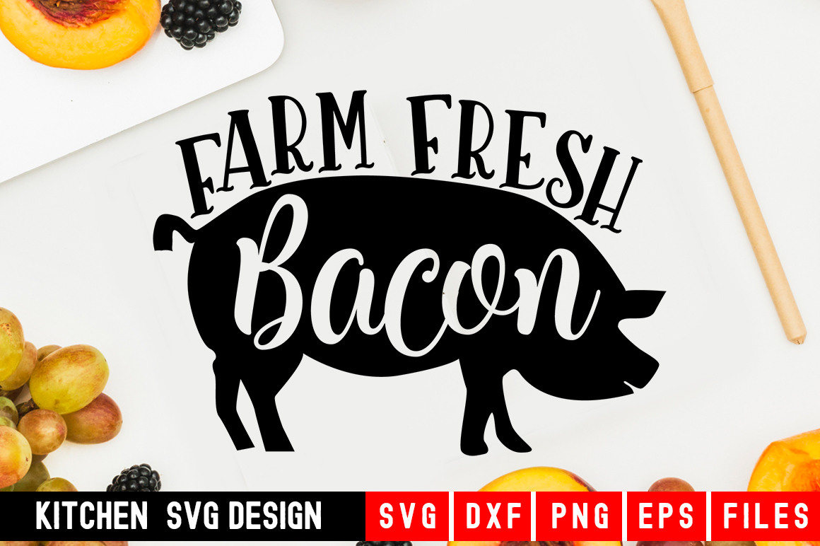 Farm Fresh Bacon Svg|kitchen svg|kitchen towel svg example image 1