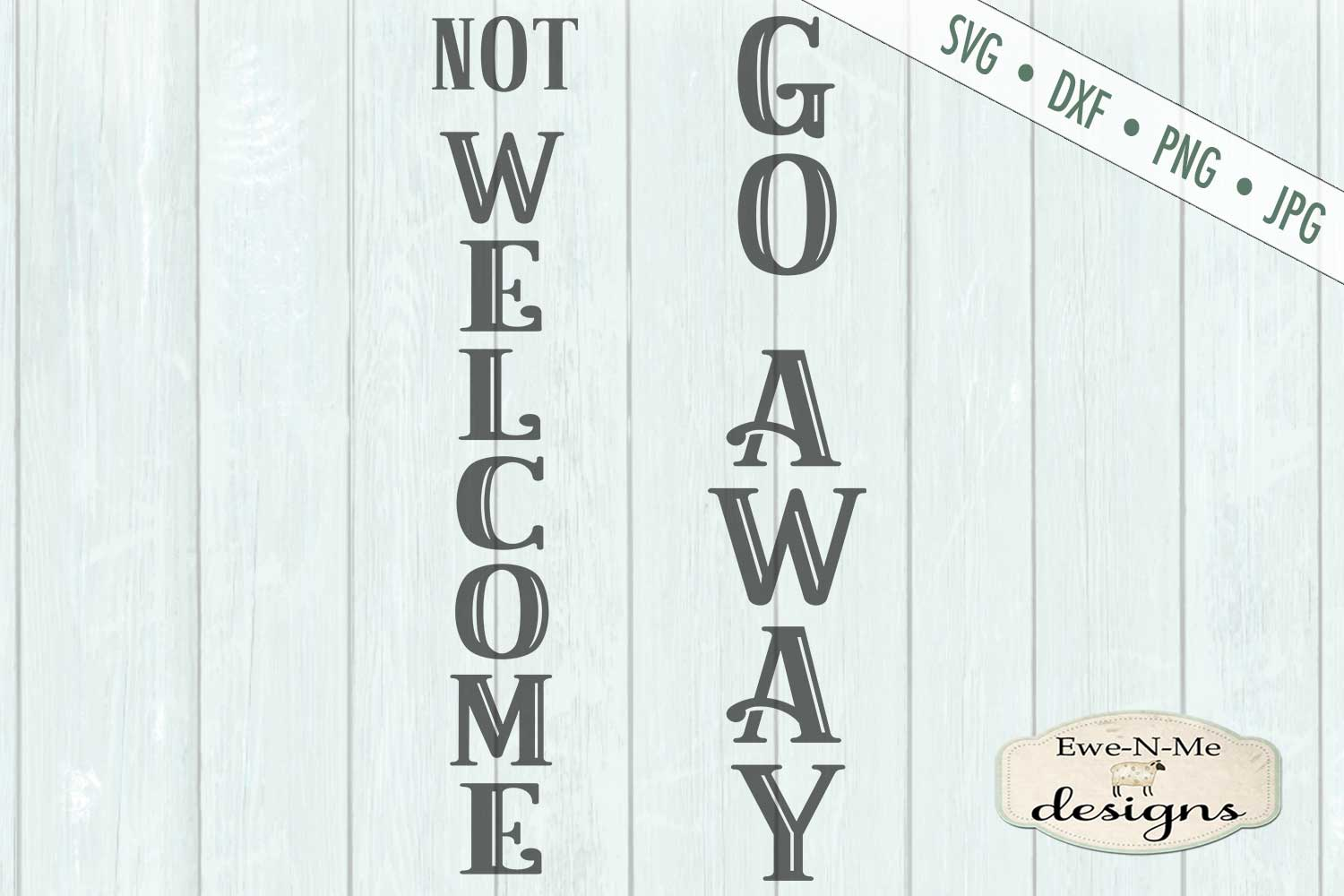 Sarcastic Not Welcome - Go Away - Porch Sign - SVG DXF Files example image 2