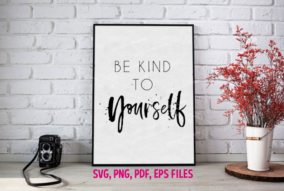 Be kind to yourself / svg, eps, png file example image 1