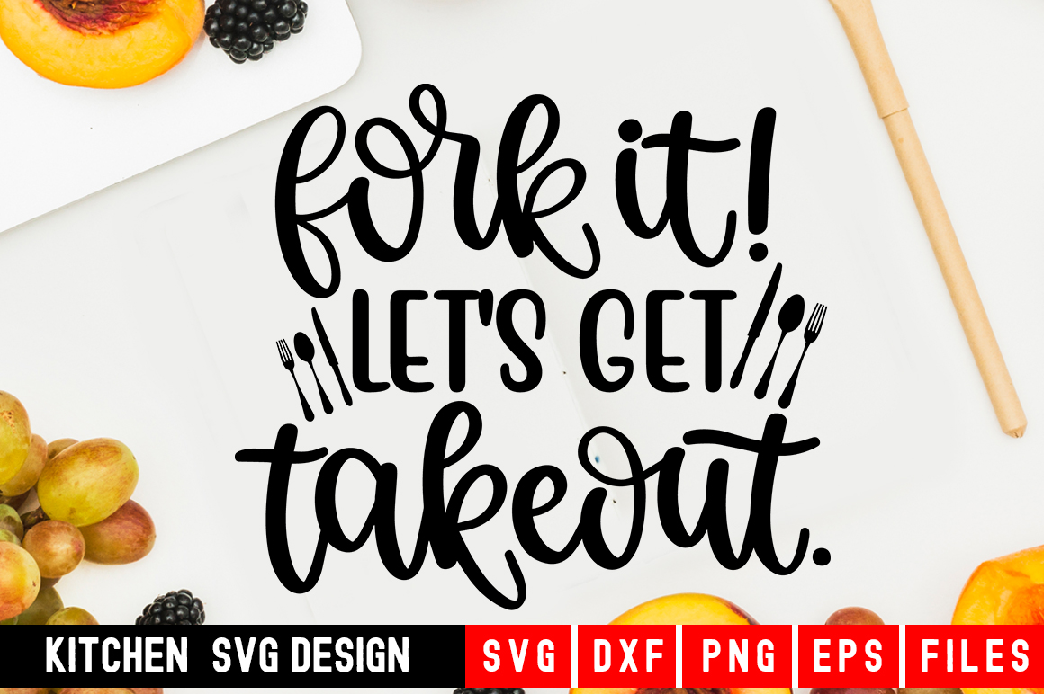 Fork It! Let's Get Takeout Svg|kitchen svg|kitchen towel svg example image 1