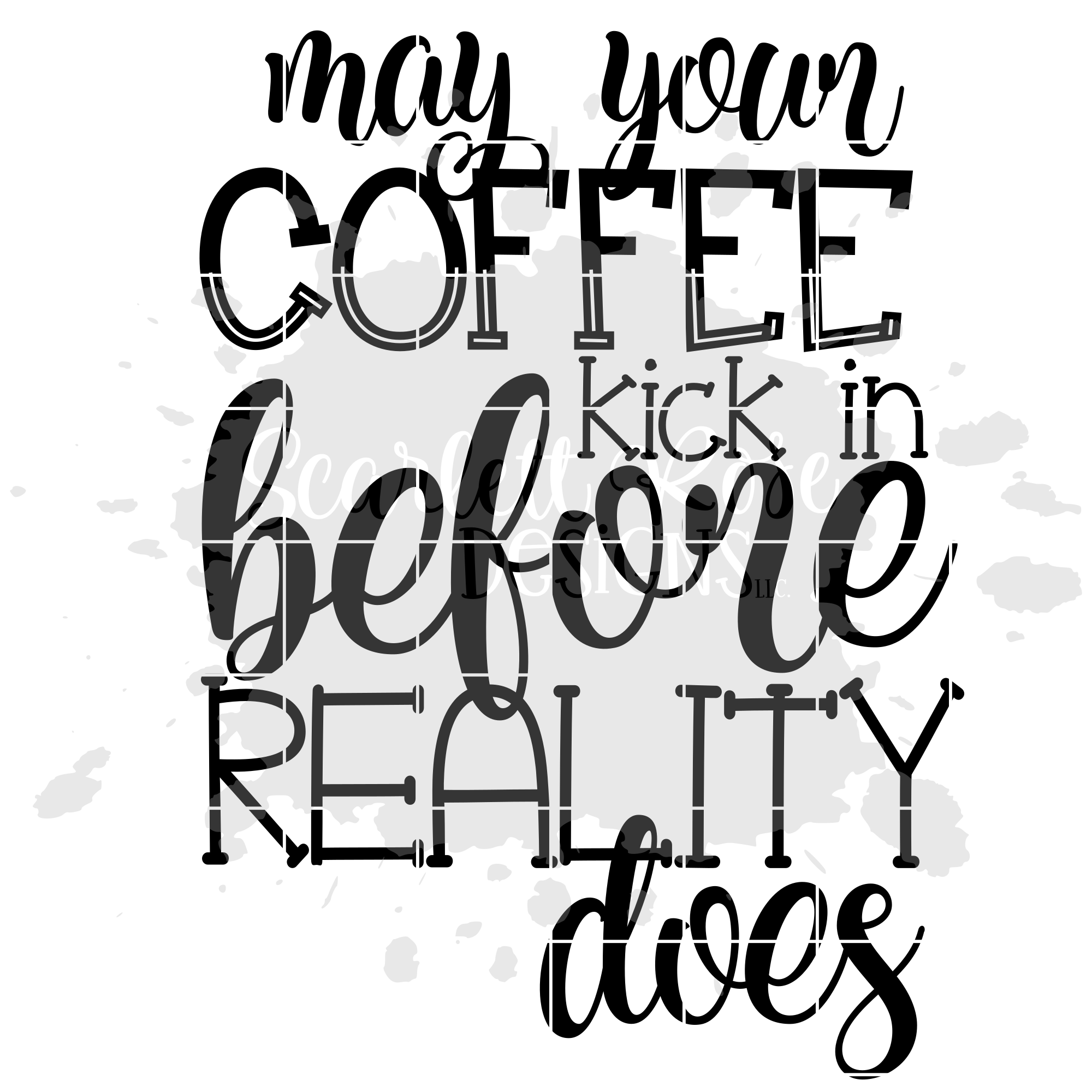 May your Coffee kick in Before Reality does SVG example image 2
