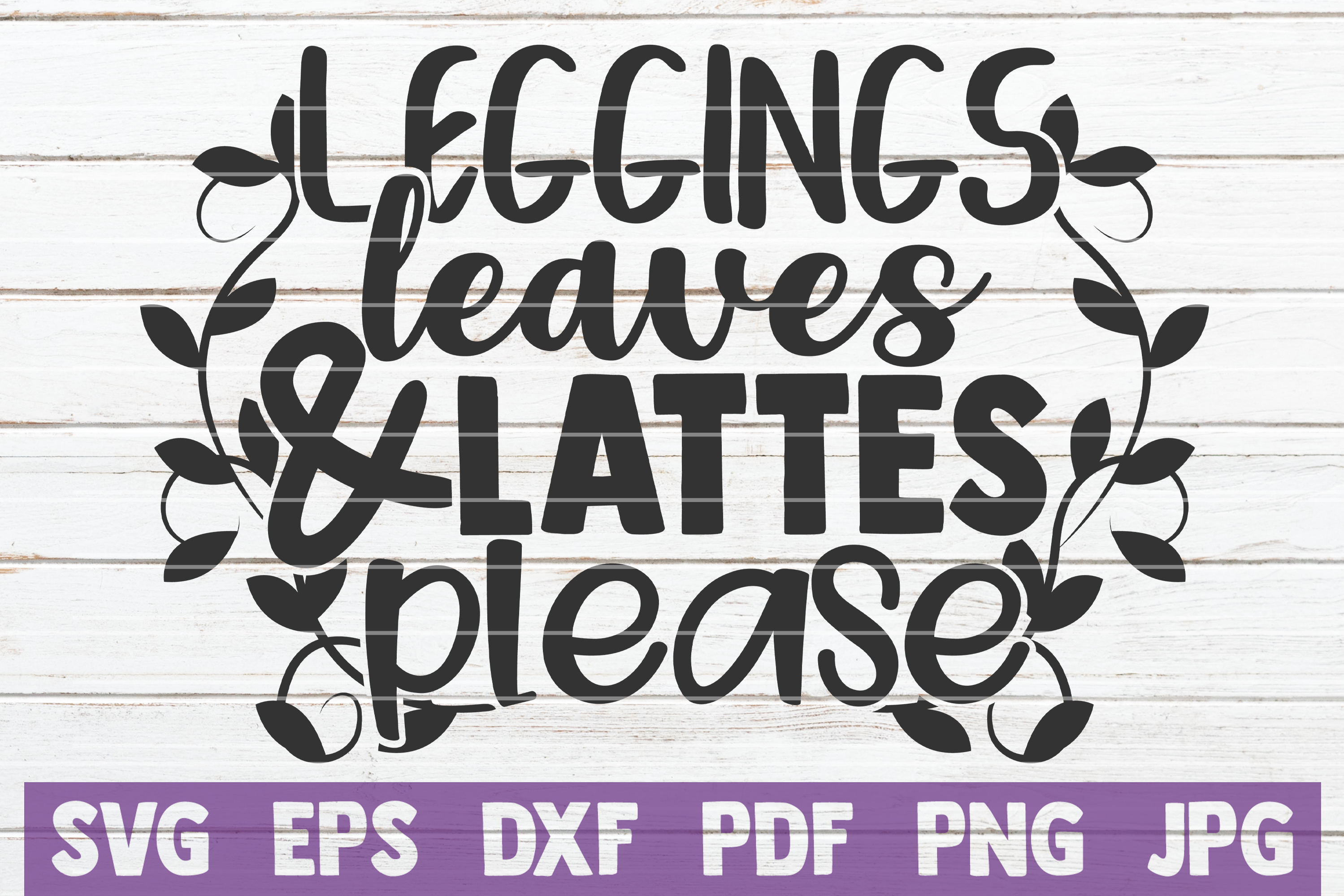 Leggings Leaves And Lattes Please SVG Cut File example image 1